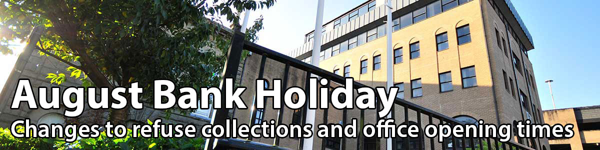 August Bank Holiday - Changes to refuse colections and office opening times