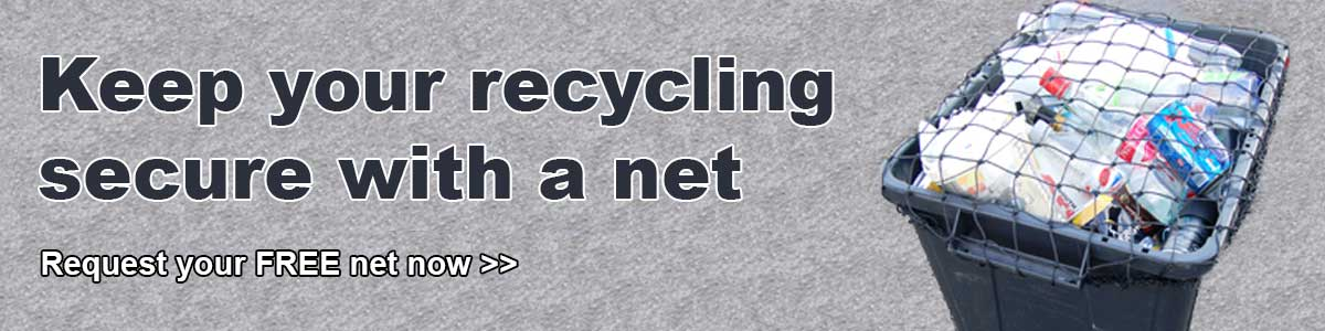 Keep your recycling secure - request your FREE net now